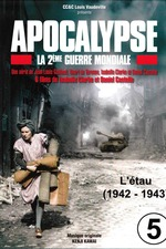 Apocalypse, la 2e Guerre mondiale - Episode 5 L'étau (1942 - 1943)