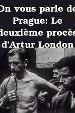 You Speak of Prague: The Second Trial of Arthur London