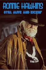 Ronnie Hawkins: Still Alive and Kickin