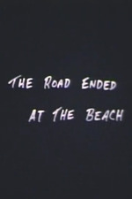 The Road Ended at the Beach