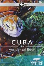 Cuba: The Accidental Eden