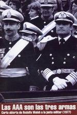 Las AAA son las tres armas: Carta abierta de Rodolfo Walsh a la junta militar