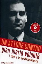 Un attore contro - Gian Maria Volonté