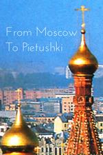 From Moscow to Pietushki