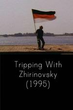 Tripping with Zhirinovsky