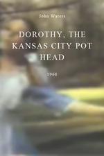 Dorothy, the Kansas City Pot Head
