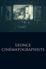 Léonce: Cinematographer