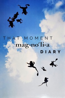 That Moment: Magnolia Diary