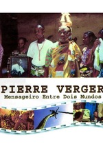 Pierre Fatumbi Verger: Messenger Between Two Worlds