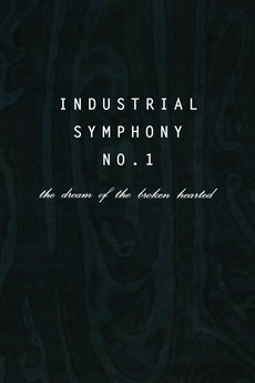 Industrial Symphony No. 1: The Dream of the Brokenhearted (1990)