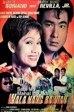 Sabi Mo Mahal Mo Ako, Wala Ng Bawian