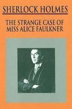 Sherlock Holmes: The Strange Case of Alice Faulkner
