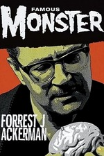 Famous Monster: Forrest J Ackerman