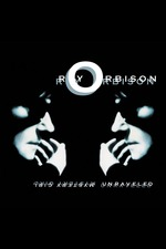 Roy Orbison: Mystery Girl - Unraveled