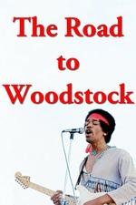 Jimi Hendrix: The Road to Woodstock