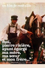 I, Pierre Rivière, Having Slaughtered My Mother, My Sister and My Brother…