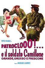 Patroclooo!... e il soldato Camillone, grande grosso e frescone