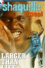 Shaquille O'Neal: Larger than Life