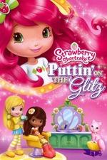 Strawberry Shortcake: Puttin' On the Glitz