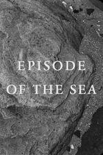 Episode of the Sea