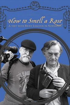 How To Smell A Rose: A Visit with Ricky Leacock at his Farm in Normandy