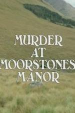 Murder at Moorstones Manor