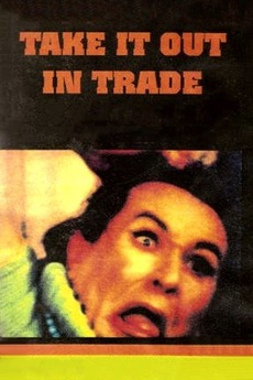 The Energy Detective >> Take It Out In Trade (1970) directed by Edward D. Wood Jr. • Reviews, film + cast • Letterboxd