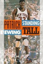 Patrick Ewing - Standing Tall