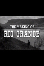 The Making of Rio Grande