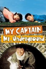 My Captain Mr. Underground