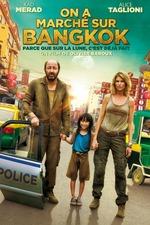Bangkok, We Have A Problem!