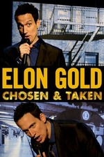 Elon Gold: Chosen and Taken