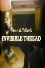 Penn & Teller's Invisible Thread