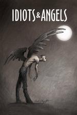 Idiots and Angels