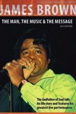 James Brown - The Man, The Music & The Message