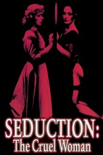 Seduction: The Cruel Woman