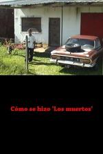 The making of Los Muertos