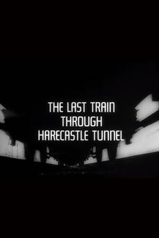 the last train through harecastle tunnel 1969 directed
