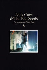 Nick Cave & The Bad Seeds: The Abattoir Blues Tour