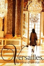 Versailles - The Dream of a King