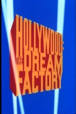 Hollywood: The Dream Factory
