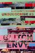 Unsubscribe #3: Glitch Envy