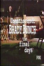 Unauthorized Brady Bunch: The Final Days