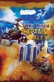 Who Killed Captain Alex?