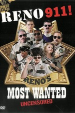 Reno 911! Reno's Most Wanted Uncensored