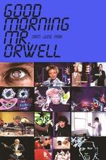 Good Morning, Mr. Orwell