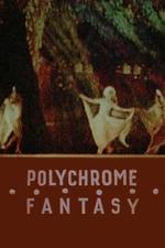 Polychrome Fantasy
