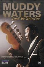 Muddy Waters: Can't Be Satisfied