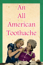 An All American Toothache