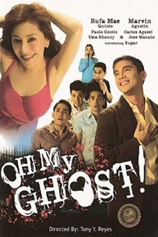 Oh My Ghost! (2006) directed by Tony Y  Reyes • Film + cast